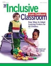 The Inclusive Early Childhood Classroom Publisher: Gryphon House