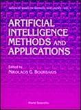 Artificial Intelligence Methods and Applications, Nikolaos G. Bourbakis, 9810210574