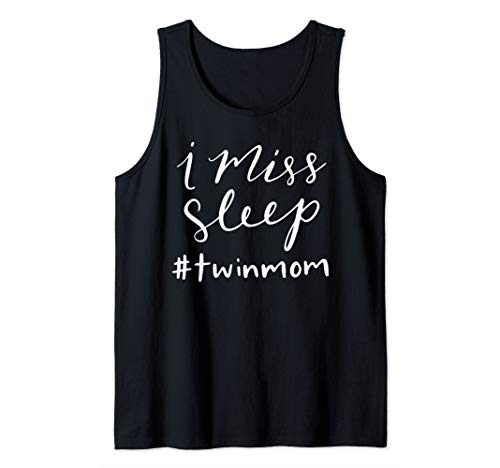 I Miss Sleep Twin Mom Hand Lettered Design Tank Top