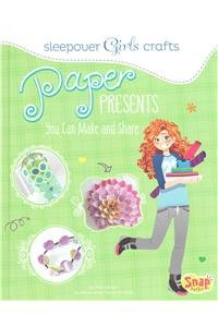Read Online Paper Presents You Can Make and Share (Sleepover Girls Crafts) PDF