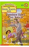 Zombies Don't Play Soccer, Debbie Dadey, 0780770854