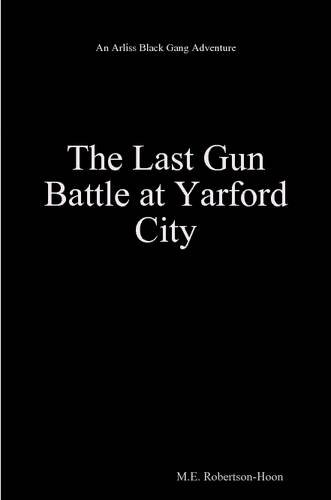 The Last Gun Battle At Yarford City pdf epub