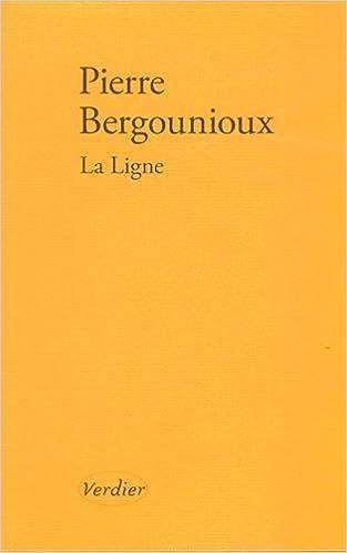 Amazon Fr La Ligne Pierre Bergounioux Livres