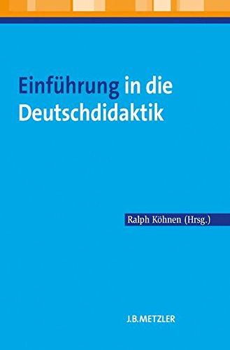 Einführung in die Deutschdidaktik Taschenbuch – 12. April 2011 Ralph Köhnen J.B. Metzler 3476022838 für die Hochschulausbildung