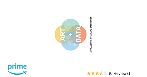 Art + Data: A Collection of Tableau Dashboards (Hard Cover