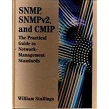 Snmp, Snmpv2, and Cmip: The Practical Guide to Network-Management Standards by William Stallings (1993-07-01)