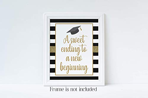 A Sweet Ending to A New Beginning, Graduation Sign, Graduation Party Decorations, Black and Gold, Glossy 8x10 Sign, Frame is NOT included ()