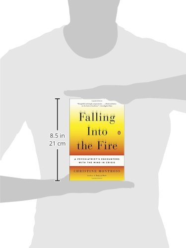 Falling Into the Fire: A Psychiatrist's Encounters with the Mind in Crisis - http://medicalbooks.filipinodoctors.org