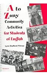 A TO ZANY COMMUNITY ACTIVITIES FOR STUDENTS OF ENGLISH