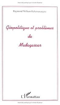Géopolitique et problème de Madagascar (Repères pour Madagascar et l'Océan indien) (French Edition) by [Rabemananjara, Raymond-William]