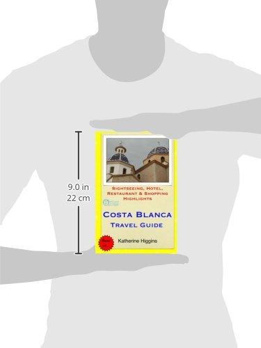 Costa Blanca Travel Guide: Sightseeing, Hotel, Restaurant & Shopping Highlights: Katherine Higgins: 9781508984306: Amazon.com: Books