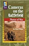 Cameras on the Battlefield, Matt White, 0736840044