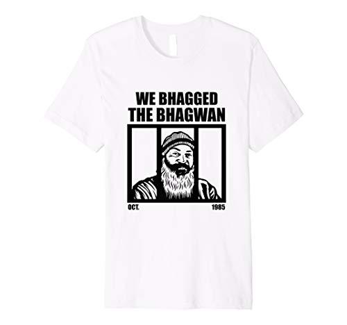 We Bhagged the Bhagwan Rajneeshee Cult Funny T-Shirt]()