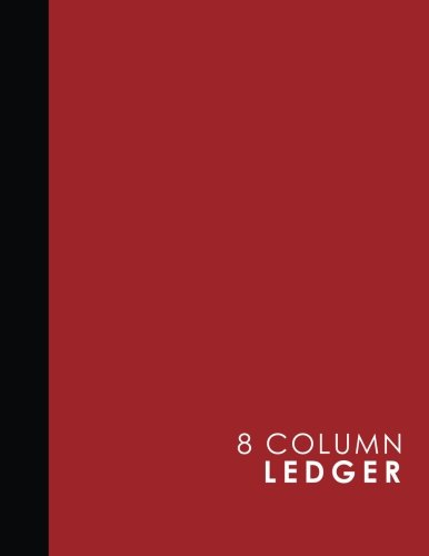 8 Column Ledger: Accountant Notepad, Accounting Paper, Ledger Notebook, Red Cover, 8.5″ x 11″, 100 pages (8 Column Ledgers) (Volume 47)