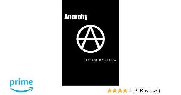 Anarchy Errico Malatesta Will Jonson 9781505679397 Amazon Books