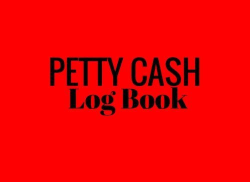 (Petty Cash Log Book: Red 6 Column Payment Record Tracker | Manage Cash Going In & Out | Simple Accounting Book | Small & Compact | 100 Pages (Money Management) (Volume 1))