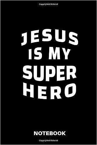 Sebastian L - Jesus Is My Super Hero Notebook: Notizbuch Für Katholiken Protestanten Und Priester.