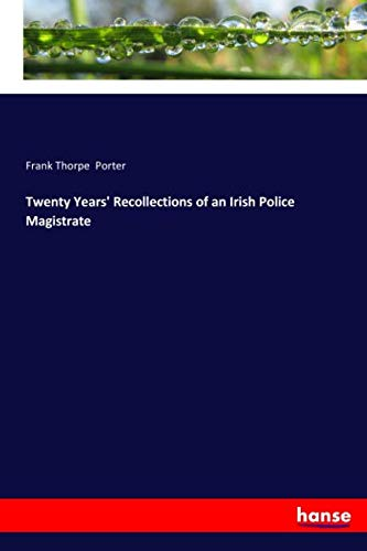 Download Twenty Years' Recollections of an Irish Police Magistrate pdf epub