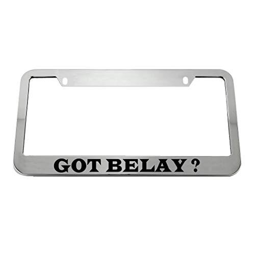 (Speedy Pros Got Belay? Zinc Metal License Plate Frame Car Auto Tag Holder - Chrome 2 Holes)