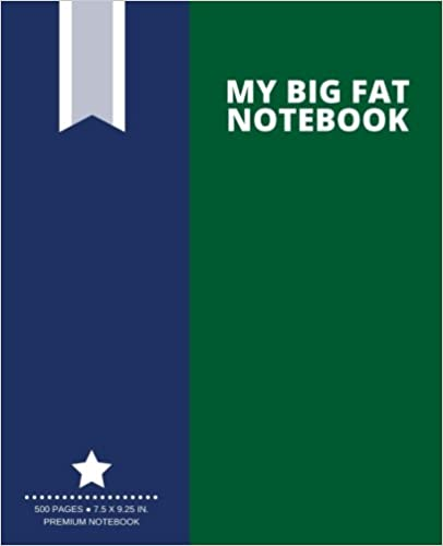 My Big Fat Notebook (500 Pages): Dark Green, Extra Large Notebook, Journal, Diary (7.5 x 9.25 in.) (Creative Collection)