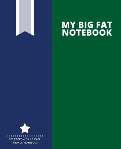 My Big Fat Notebook (500 Pages): Dark Green, Extra Large Notebook, Journal, Diary (7.5 x 9.25 in.) (Creative Collection) PDF ePub ebook