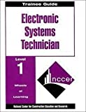 Electronic Systems Technology : Trainee Guide, NCCER Staff, 0130148741