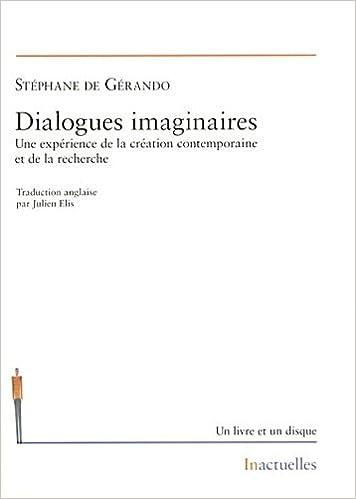 En ligne téléchargement Dialogues imaginaires : Une expérience de la création contemporaine et de la recherche (1CD audio) pdf epub