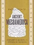Encyclopedia of Ancient Mesoamerica, Stephen M. Bunson and Margaret R. Bunson, 0816024022