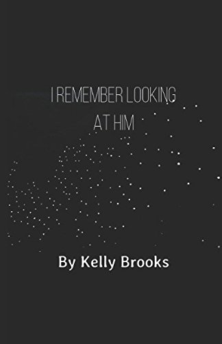 Download I Remember Looking At Him: By Kelly Brooks pdf