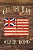 Cut and Run: The Fourth Book in the Fighting Sail Series