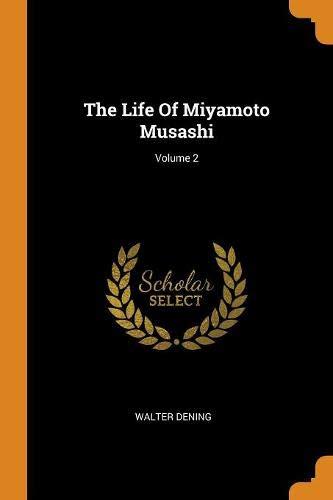 The Life Of Miyamoto Musashi; Volume 2