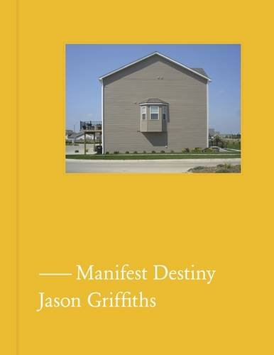 (Manifest Destiny: A Guide to the Essential Indifference of American Suburban Housing)