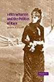 Edith Wharton and the Politics of Race, Kassanoff, Jennie A., 0521830893