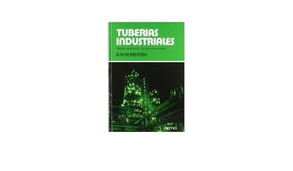 Tuberías Industriales. Diseño, Selección, Cálculo Y Accesorios, Es: VARIOS AUTORES: Amazon.com: Books