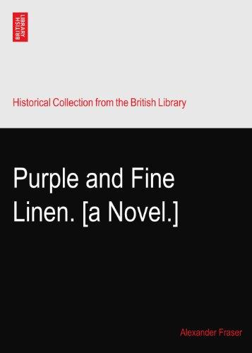 (Purple and Fine Linen. [a Novel.])