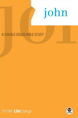 TH1NK LifeChange John: A Double-Edged Bible Study