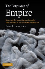 The Language of Empire: Rome and the Idea of Empire from the Third Century BC to the Second Century AD by Brand: Cambridge University Press