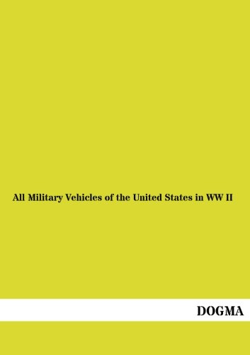 All Military Vehicles of the United States in WW II pdf