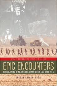 Epic Encounters : Culture, Media, and U.S. Interests in the Middle East since 1945 (American Crossroads) 2nd (second) edition PDF