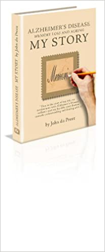 Alzheimers My Story (Alzheimers Sufferers Personal Journey Book 1)