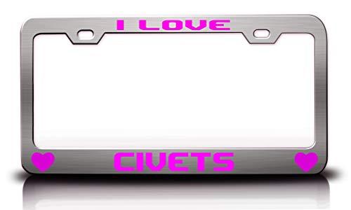 Civets Animals - Tag Xpress - I Love Civets Animals Pets Metal License Plate Frame Tag Holder Ch