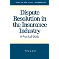 Dispute resolution in the insurance industry: A practical guide