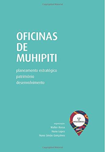 Oficinas de Muhipiti: planeamento estratégico, património, desenvolvimento