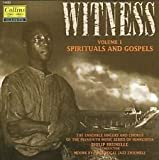 Witness: Spirituals & Gospels,Volume 1