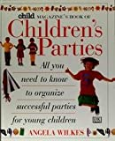 Child Magazine's Book of Children's Parties, Angela Wilkes, 0590249339