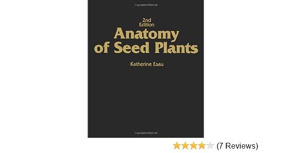 Amazon.com: Anatomy of Seed Plants (9780471245209): Katherine Esau ...