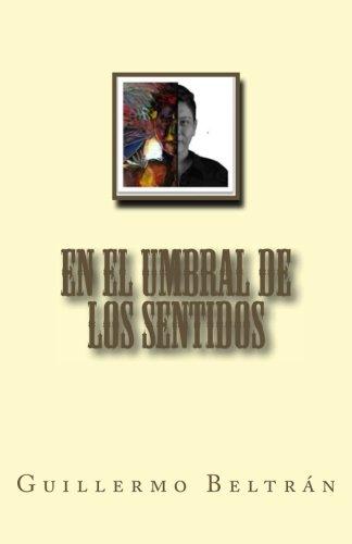 En el umbral de los sentidos (Spanish Edition)