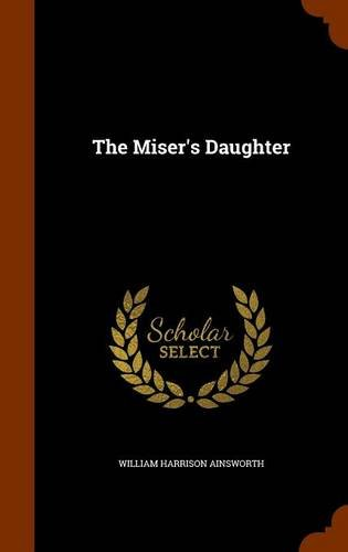 book cover of The Miser\'s Daughter