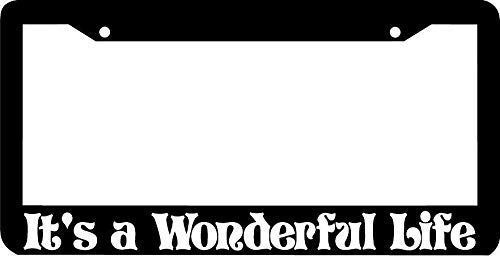 It's A Wonderful Life Its A Wonderful Life License Plate Frame, Black Aluminum License Plate Cover with Chrome Screw Caps - 2 Holes Car License Tag Frame Holder for US Vehicles