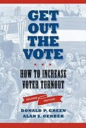 Get out the Vote! (2nd, 08) by Green, Donald P - Gerber, Alan S [Paperback (2008)]